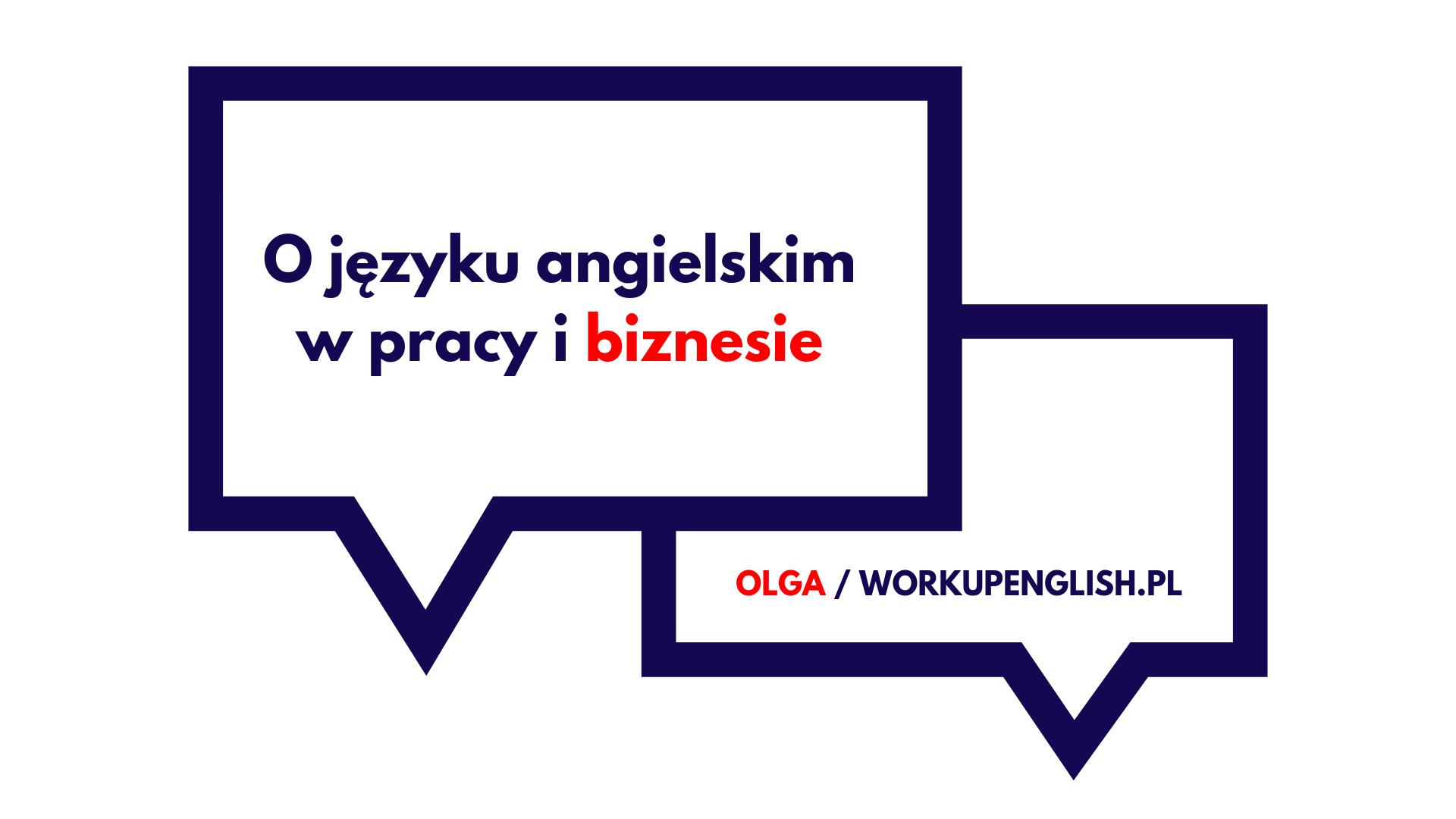 Olga o języku angielskim w pracy i biznesie